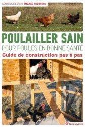 Dernières parutions sur Basse-cour, Poulailler sain pour poules en bonne santé