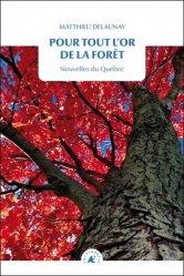 Dernières parutions sur Récits de voyages-explorateurs, Pour tout l'or de la forêt