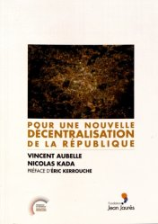 Dernières parutions sur Décentralisation et collectivités territoriales, Pour une nouvelle décentralisation de la République