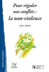 Dernières parutions dans Savoir communiquer, Pour reguler nos conflits : la non-violence