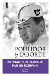 Dernières parutions sur Cyclisme et VTT, Poulidor by Laborde