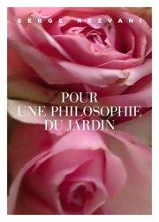 Dernières parutions sur Histoire des jardins - Jardins de référence, Pour une philosophie du jardin