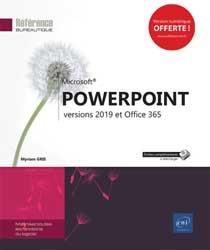 Dernières parutions sur Bureautique, PowerPoint versions 2019 et office 365