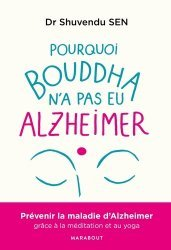 Dernières parutions sur Alzheimer et Parkinson, Pourquoi Bouddha n'a jamais eu Alzeihmer