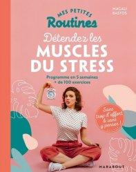 Dernières parutions sur Forme - Bien-être, Pour détendre les muscles du stress