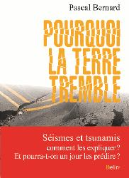 Dernières parutions sur Sismologie - Tectonique - Géodynamique, Pourquoi la terre tremble ?