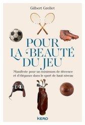 Dernières parutions sur Histoire du sport, Pour la beauté du jeu