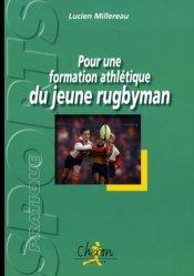 Dernières parutions dans Sport pratique, Pour une formation athlétique du jeune rugbyman