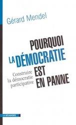 Dernières parutions dans Cahiers libres, Pourquoi la démocratie est en panne. Construire la démocratie participative