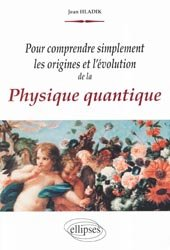 Dernières parutions sur Théorie de la relativité, Pour comprendre simplement les origines et l'évolution de la Physique quantique