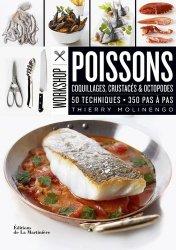 Dernières parutions dans Workshop, Poissons. Coquillages, crustacés & octopodes. 50 techniques, 350 pas à pas