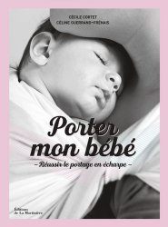 Nouvelle édition Porter mon bébé