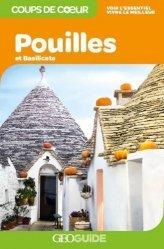 Dernières parutions dans GEOGuide Coups de coeur, Pouilles et Basilicate