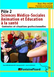 Dernières parutions sur Bac ASSP, Pôle 2 - Sciences Médico-Sociales et Animation Éducation à la santé