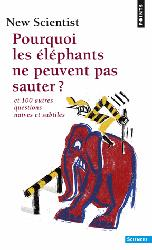 Dernières parutions dans Points Sciences, Pourquoi les éléphants ne peuvent pas sauter ?