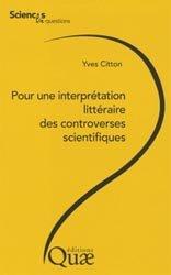Dernières parutions dans Sciences en questions, Pour une interprétation littéraire des controverses scientifiques