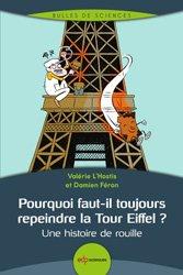 Dernières parutions sur Sciences des matériaux, Pourquoi faut-il toujours repeindre la Tour Eiffel ?