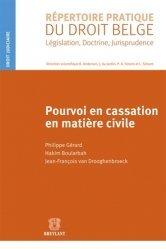 Dernières parutions dans Répertoire pratique du droit belge, Pourvoi en cassation en matière civile