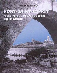Dernières parutions sur Architecture industrielle, Pont-Saint-Esprit : Histoire des ouvrages d'art sur le Rhône
