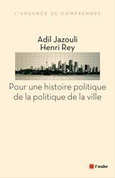 Dernières parutions dans Monde en cours, Pour une histoire politique de la politique de la ville