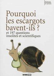 Souvent acheté avec Bio, le Pourquoi les escargots bavent-ils ?
