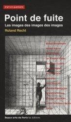 Dernières parutions dans D'art en questions, Point de fuite. Les images des images des images, Essais critiques sur l'art actuel, 1987-2007