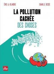 Dernières parutions sur Écologie - Environnement, Pollution Cachée