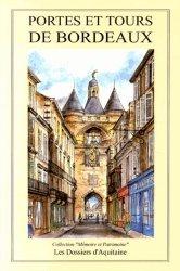 Dernières parutions dans Mémoire et patrimoine, Portes et tours de Bordeaux