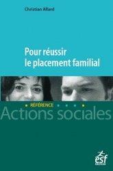 Dernières parutions sur Protection de l'enfance - Éducation spécialisée, Pour réussir le placement familial
