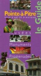 Dernières parutions sur Guides Guadeloupe, Pointe-à-Pitre. Musées, Monuments, Promenades