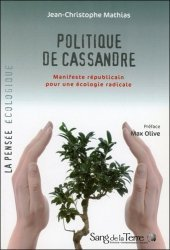 Dernières parutions dans la pensee ecologique, Politique de Cassandre