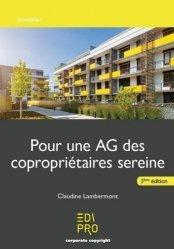 Dernières parutions sur Immobilier et droit de la construction, Pour une AG des copropriétaires sereine. 3e édition