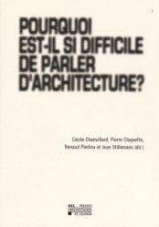 Nouvelle édition Pourquoi est-il si difficile de parler d'architecture ?
