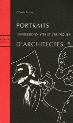 Dernières parutions dans essais, Portraits d'architectes. Impressionnistes et véridiques