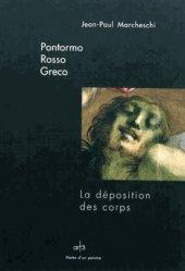 Dernières parutions dans Notes d'un peintre, Pontormo, Rosso, Greco. La déposition des corps