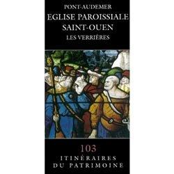 Dernières parutions dans Itinéraires du Patrimoine, Pont-Audemer Eglise paroissiale Saint-Ouen