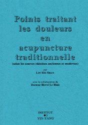 Souvent acheté avec Neurologie et acupuncture, le Points traitant les douleurs en acupuncture traditionnelle (selon les sources chinoises anciennes et modernes)