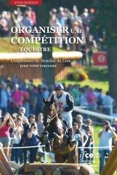 Dernières parutions sur Pratique de l'équitation, Pour que votre concours soit une fête... pour tous ! : manuel d'organisation d'une manifestation équestre