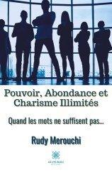 Dernières parutions sur Carrière, réussite, Pouvoir, Abondance et Charisme Illimités