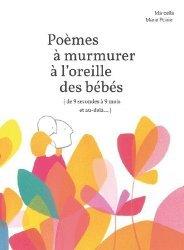 Dernières parutions sur Grossesse - Accouchement - Maternité, Poèmes à murmurer à l'oreille des bébés (de 9 secondes à 9 mois et au-delà...)