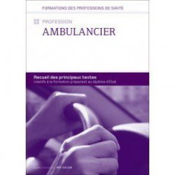 Dernières parutions sur Ambulancier, Profession Ambulancier