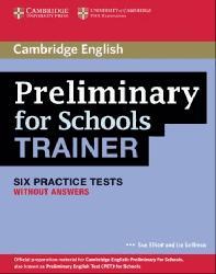 Dernières parutions sur PET, Preliminary for Schools Trainer - Six Practice Tests without Answers