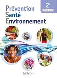 Dernières parutions dans Prévention, Santé, Environnement Bac Professionnel, Prévention Santé Environnement 2de Bac pro - Livre élève - Ed. 2014