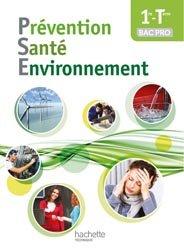 Dernières parutions dans Prévention, Santé, Environnement Bac Professionnel, Prévention Santé Environnement 1re-Terminale Bac pro - Livre élève - Ed. 2014
