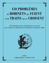 Dernières parutions dans Petits cahiers Larousse, Problèmes de robinets qui fuient et de trains qui se croisent