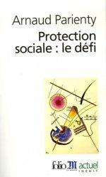 Dernières parutions dans Folio actuel, Protection sociale : le défi
