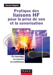 Dernières parutions dans Audio-Photo-Vidéo, Pratique des liaisons HF pour la prise de son et la sonorisation