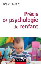 Dernières parutions dans Enfances et PSY, Précis de psychologie de l'enfant