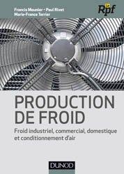 Dernières parutions sur Climatisation - Froid, Production de froid - Froid industriel, commercial, domestique et conditionnement d'air