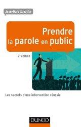 Dernières parutions dans Efficacité professionnelle, Prendre la parole en public. Les secrets d'une intervention réussie, 2e édition